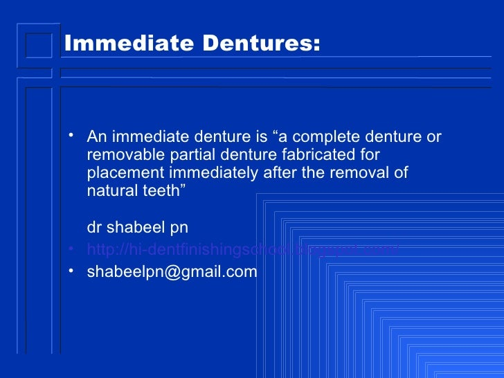"""<ul><li>An immediate denture is """"a complete denture or removable partial denture fabricated for placement immediately afte..."""