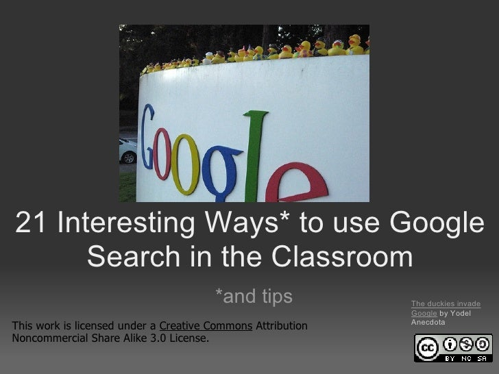 21 Interesting Ways* to use Google      Search in the Classroom                                       *and tips           ...
