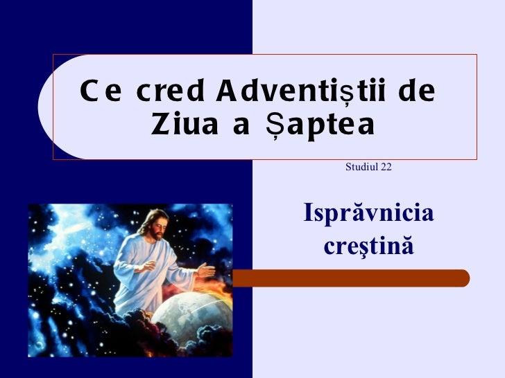 Ce cred Adventi ştii de  Z iua a Şaptea Studiul  2 2 Isprăvnicia creştină