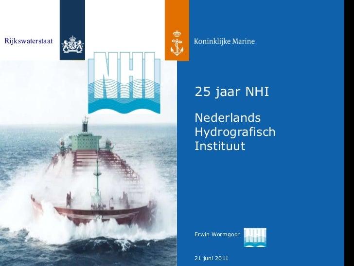 25 jaar NHI Nederlands Hydrografisch Instituut Rijkswaterstaat