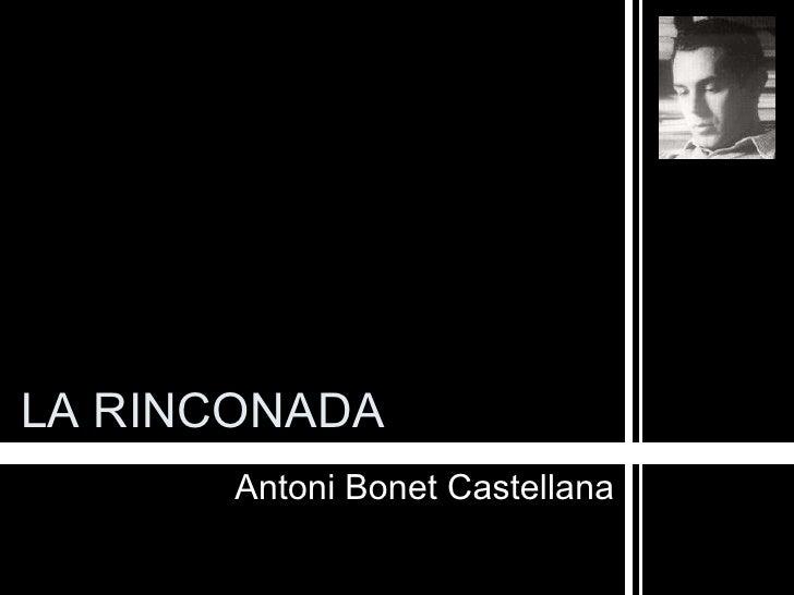 <li>LA RINCONADA Antoni Bonet Castellana </li><li>ANTONI BONET CASTELLANA ->  1913-1989->  Barcelona <ul><li>Arquite...