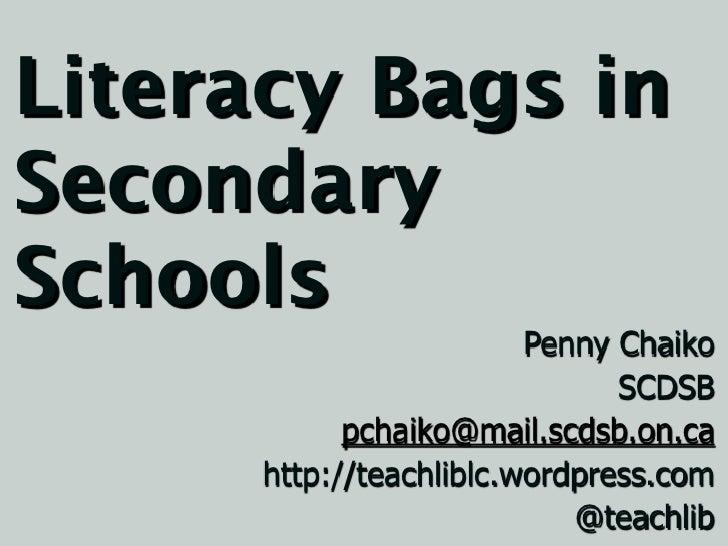 Literacy Bags inSecondarySchools                         Penny Chaiko                               SCDSB            pchai...