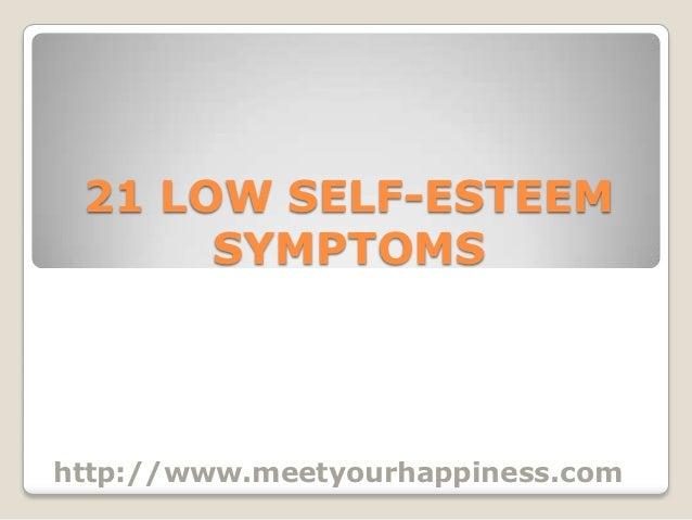 High Self Confidence Low Self Esteem 21 Low Self-esteem