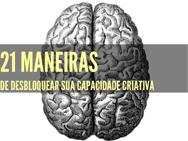 21 MANEIRAS DE DESBLOQUEAR SUA CAPACIDADE CRIATIVA