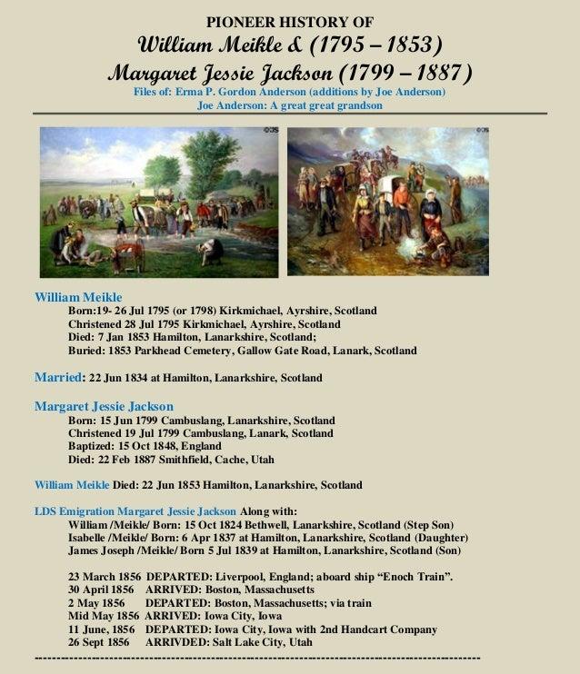 PIONEER HISTORY OF William Meikle & (1795 – 1853) Margaret Jessie Jackson (1799 – 1887) Files of: Erma P. Gordon Anderson ...