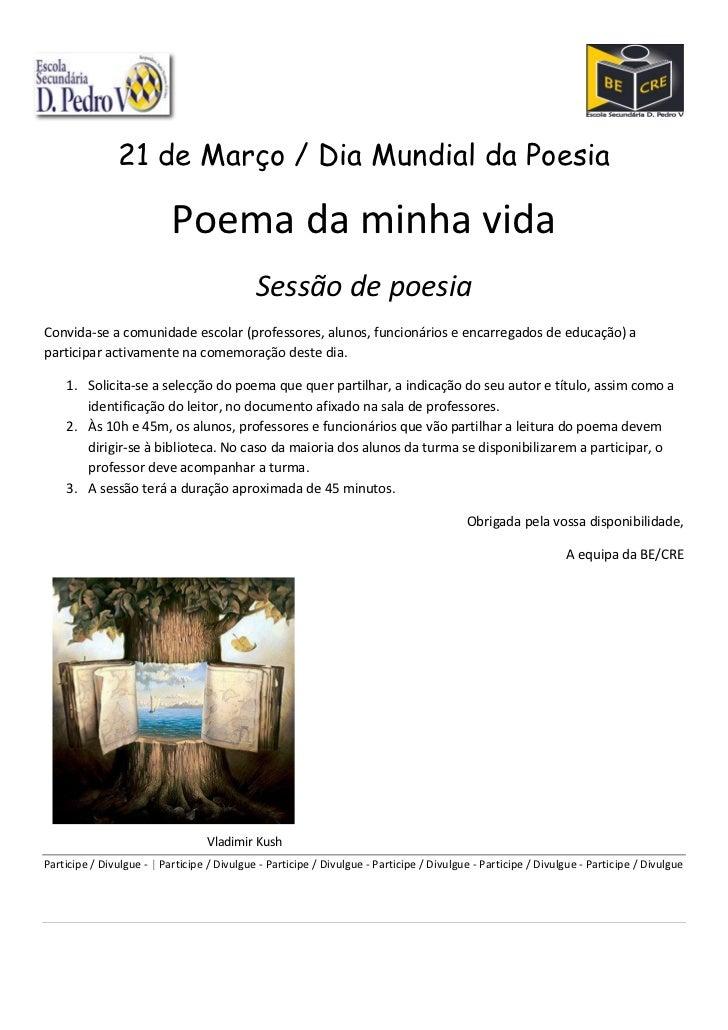 21 de Março / Dia Mundial da Poesia                           Poema da minha vida                                         ...