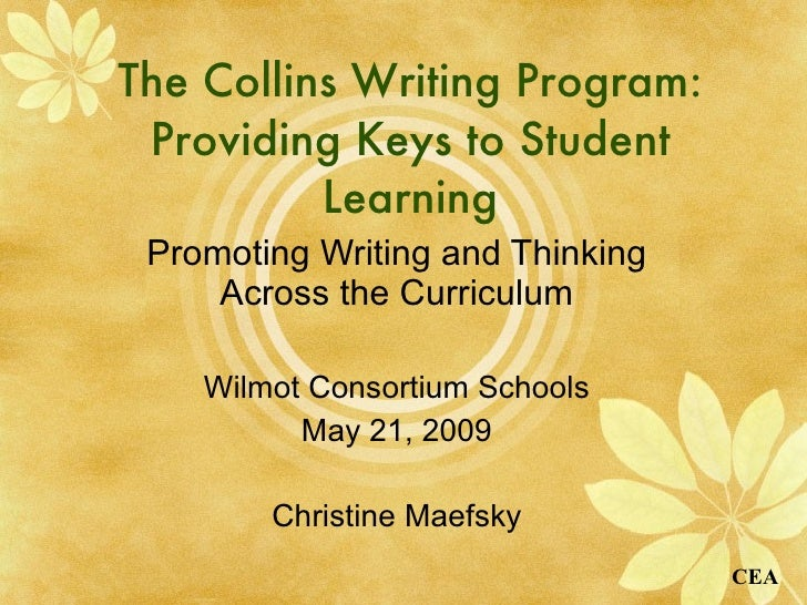 The Collins Writing Program: Providing Keys to Student Learning Promoting Writing and Thinking Across the Curriculum Wilmo...