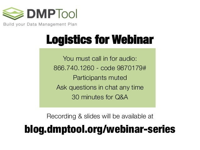 Logistics for Webinar You must call in for audio:  866.740.1260 - code 9870179# Participants muted Ask questions in chat a...