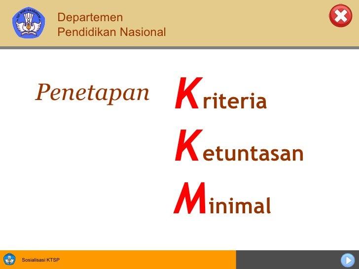 K riteria  K etuntasan M inimal Penetapan Departemen Pendidikan Nasional