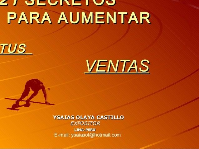2121 SECRETOSSECRETOS PARA AUMENTARPARA AUMENTAR TUSTUS VENTASVENTAS YSAIAS OLAYA CASTILLOYSAIAS OLAYA CASTILLO EXPOSITORE...