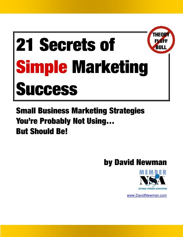 21 Secrets ofSimple MarketingSuccessSmall Business Marketing StrategiesYou're Probably Not Using…But Should Be!           ...