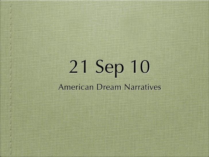 21 Sep 10 American Dream Narratives