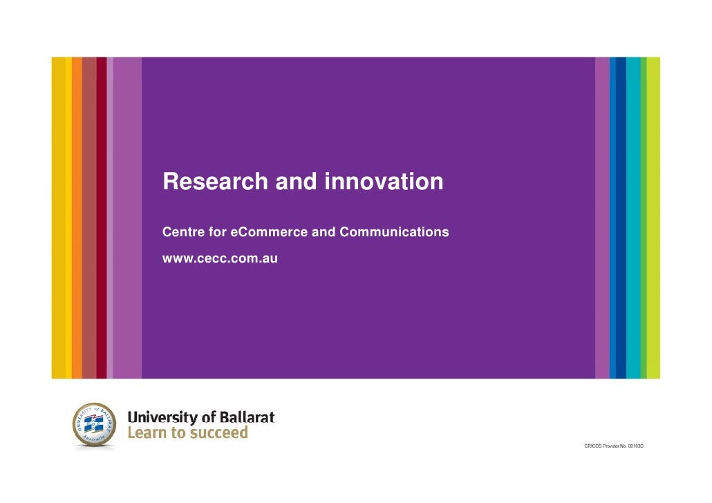 Research and innovationCentre for eCommerce and Communicationswww.cecc.com.au