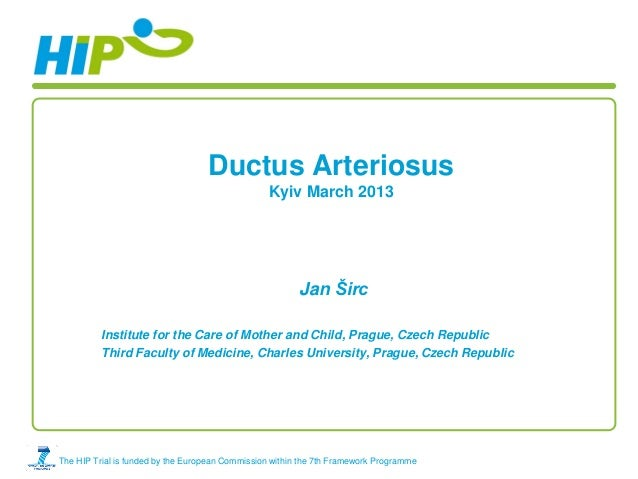 Ductus Arteriosus                                                 Kyiv March 2013                                         ...