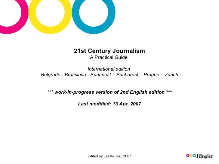 2 1st  Century Journalis m A Practical Guide  International edition  Belgrade - Bratislava - Budapest – Bucharest – Prague...
