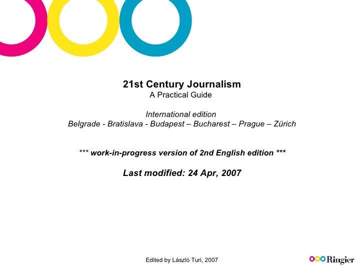 2 1st  Century Journalis m A Practical Guide  International edition  Belgrade - Bratislava - Budapest – Bucharest – Prague...