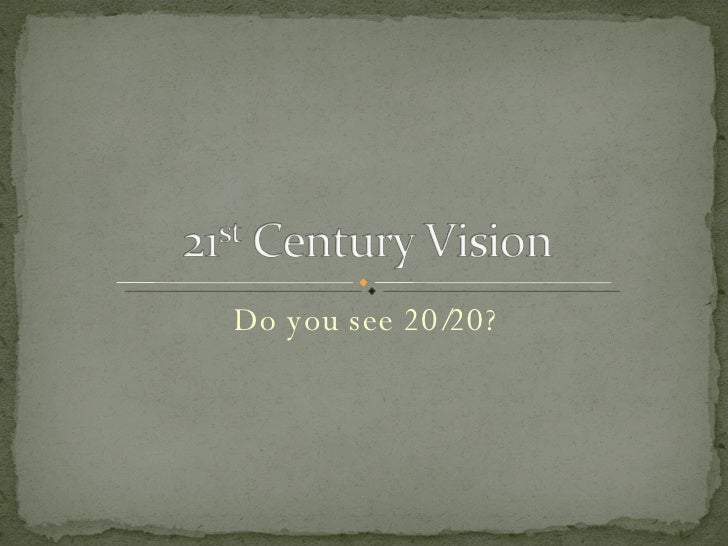 Do you see 20/20?