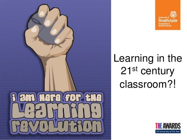Learning in the 21st century classroom?!