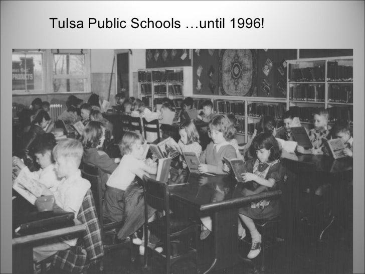 Tulsa Public Schools …until 1996!