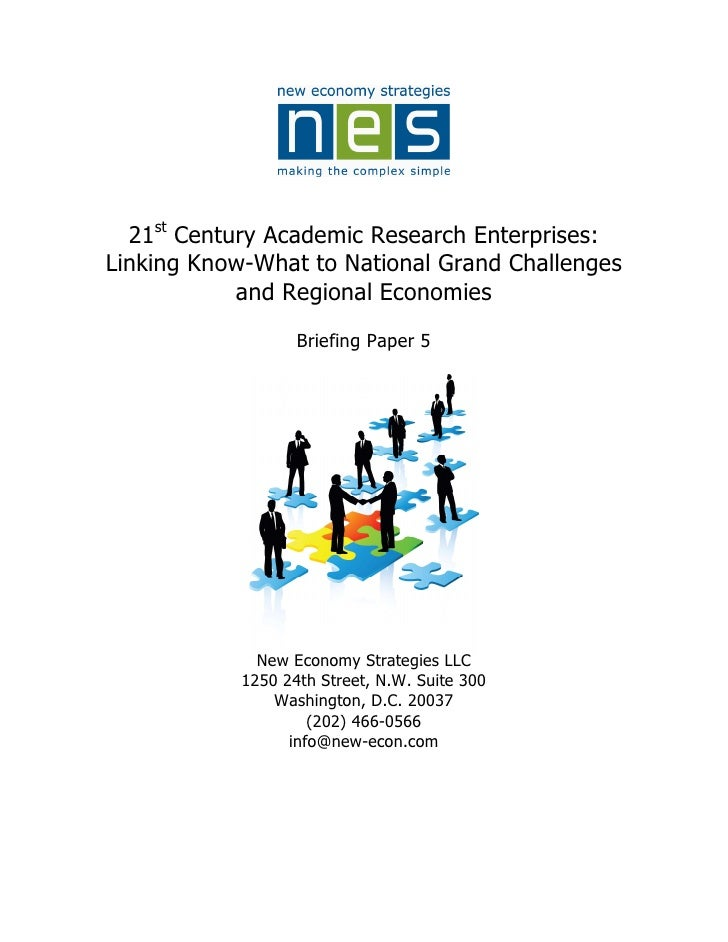21st Century Academic Research Enterprises: Linking Know-What to National Grand Challenges             and Regional Econom...