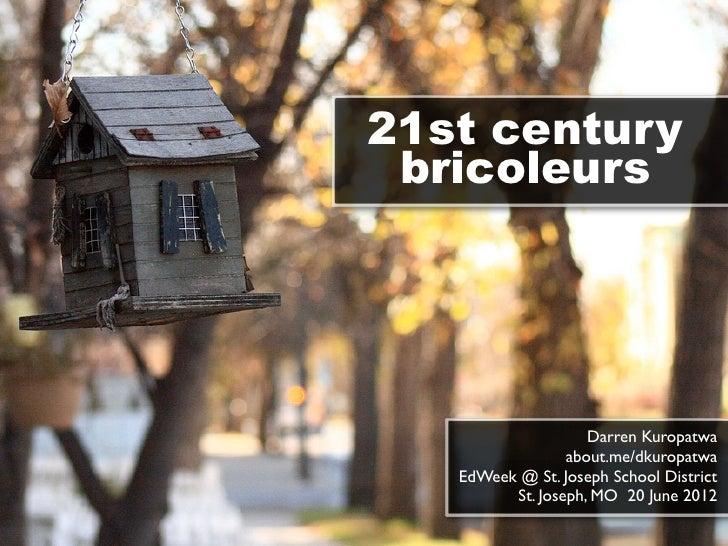 21st Century Bricoleurs v4