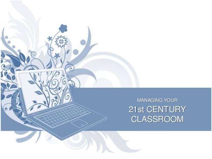 The 21st Century Classroom: Design, Management and Tech Integration