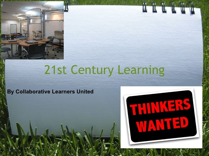 21st Century Learning By Collaborative Learners United