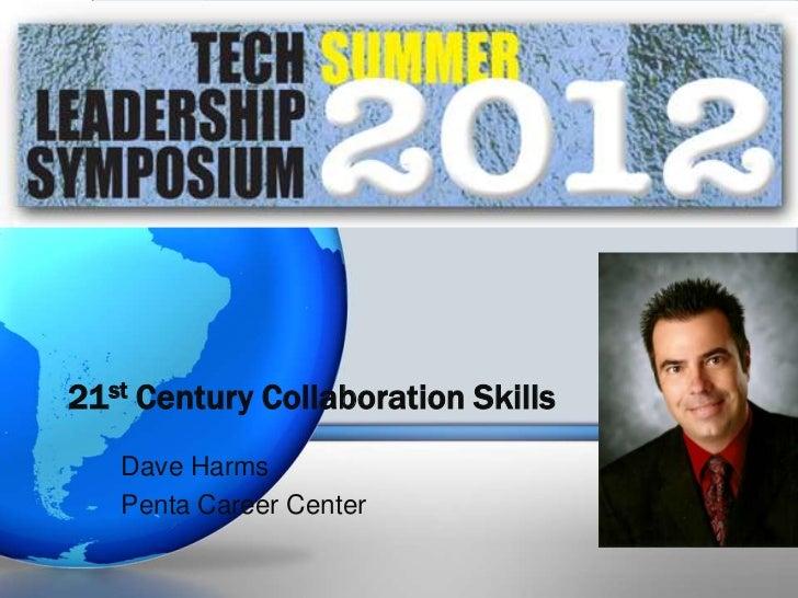 21st Century Collaboration Skills   Dave Harms   Penta Career Center