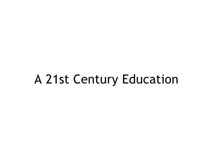A 21st Century Education