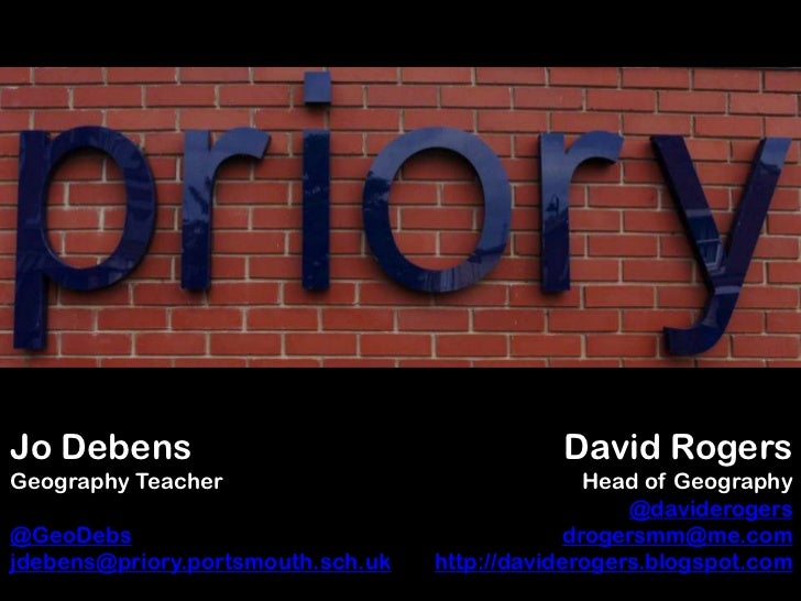 David Rogers<br />Head of Geography<br />@daviderogers<br />drogersmm@me.com<br />http://daviderogers.blogspot.com<br />Jo...