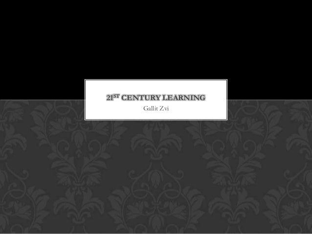 21ST CENTURY LEARNING       Gallit Zvi