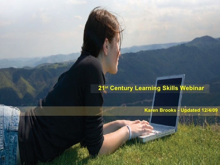 21 st  Century Learning Skills Webinar Karen Brooks - Updated 12/4/09