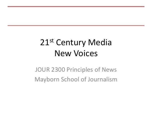 21st Century Media New Voices JOUR 2300 Principles of News Mayborn School of Journalism