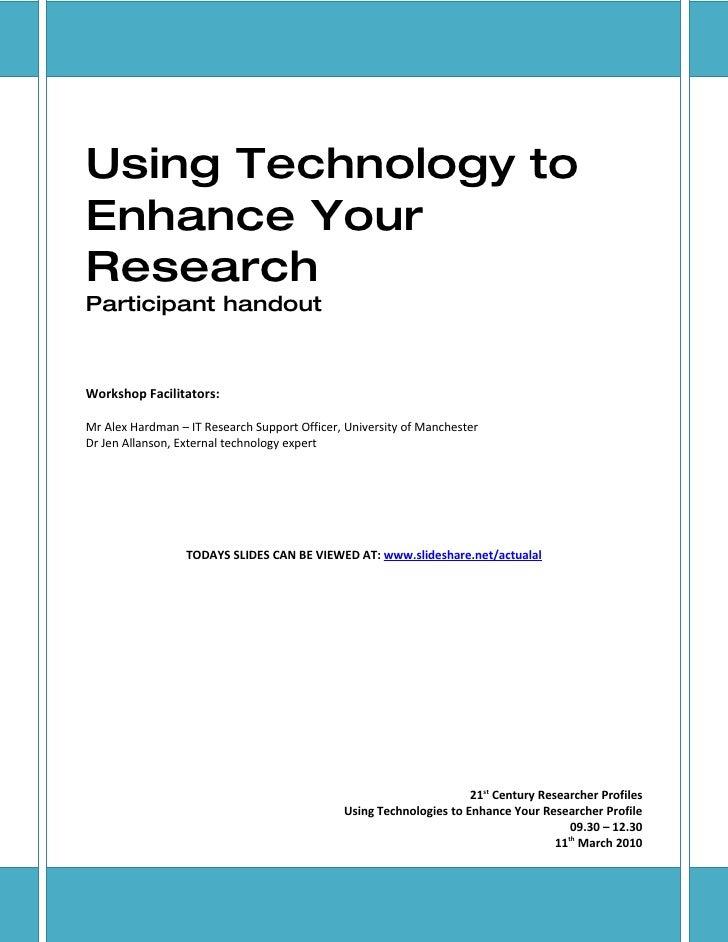 Using Technology to Enhance Your Research Participant handout    Workshop Facilitators:  Mr Alex Hardman – IT Research Sup...