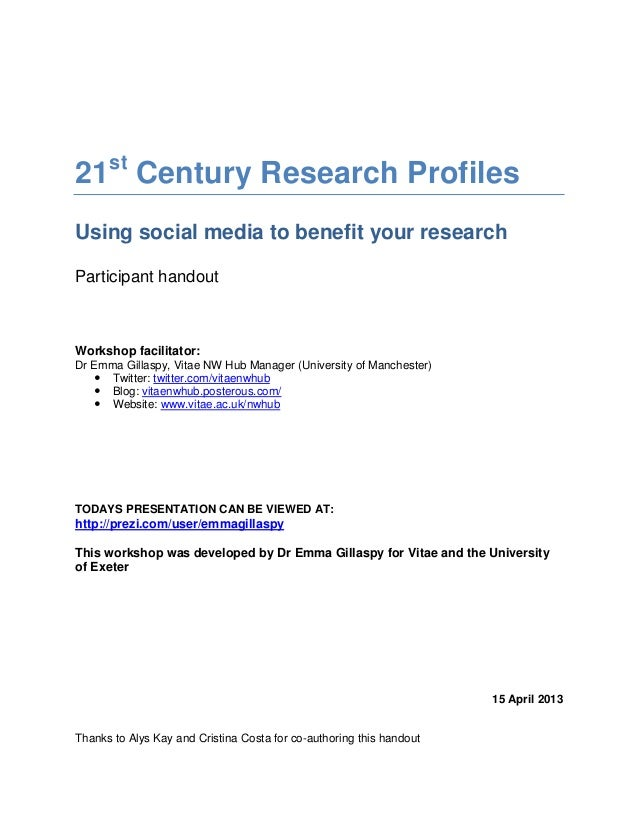 21st Century Research ProfilesUsing social media to benefit your researchParticipant handoutWorkshop facilitator:Dr Emma G...
