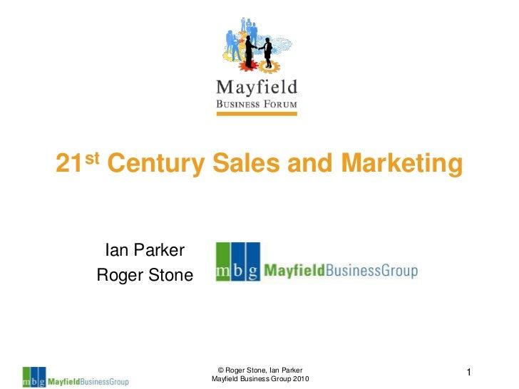 21st Century Sales and Marketing    Ian Parker   Roger Stone                  © Roger Stone, Ian Parker     1             ...