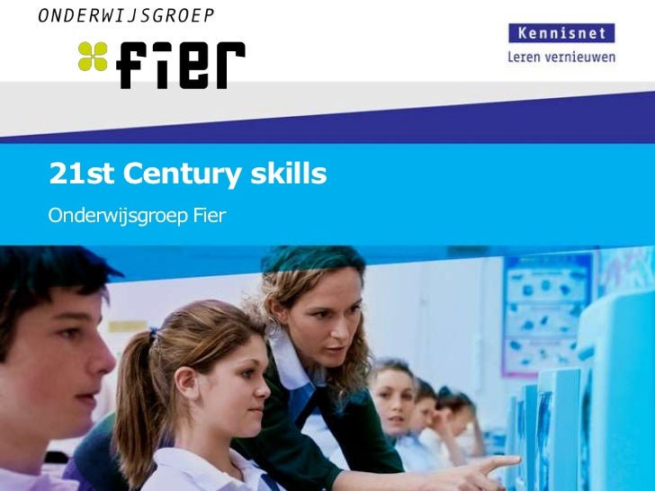 21st Century skillsOnderwijsgroep Fier