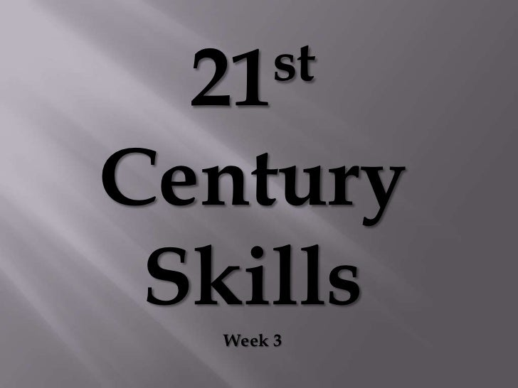 21st century skills  week 3