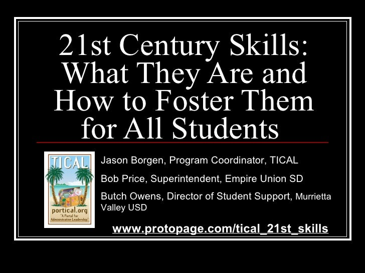 21st Century Skills: What They Are and How to Foster Them for All Students  Jason Borgen, Program Coordinator, TICAL Bob P...