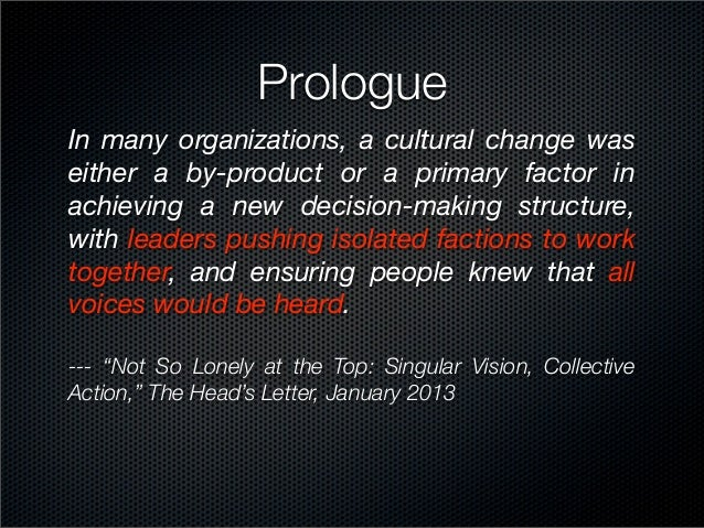 PrologueIn many organizations, a cultural change waseither a by-product or a primary factor inachieving a new decision-mak...