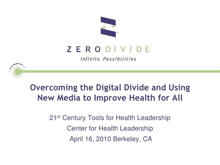 Overcoming the Digital Divide and Using New Media to Improve Health for All<br />21st Century Tools for Health Leadership<...