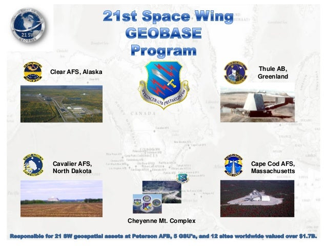 Thule AB, Greenland  Clear AFS, Alaska  Cavalier AFS, North Dakota  Cape Cod AFS, Massachusetts  Cheyenne Mt. Complex Resp...