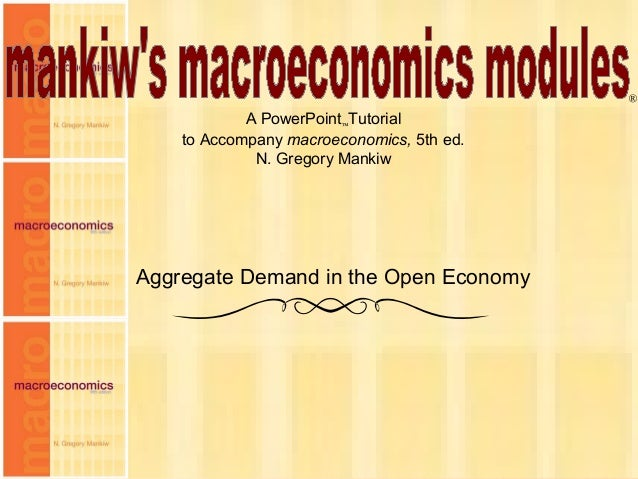 Chapter Twelve 1 A PowerPoint™Tutorial to Accompany macroeconomics, 5th ed. N. Gregory Mankiw ® Aggregate Demand in the Op...