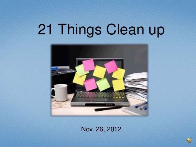 21 things clean up with narration