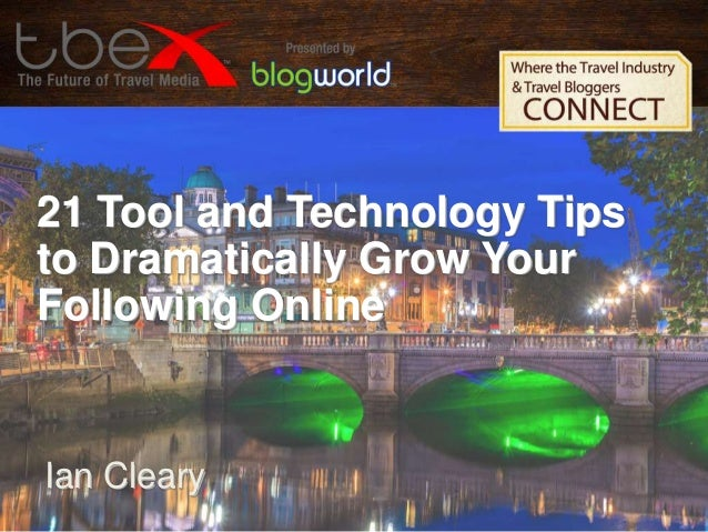 21 Tool and Technology Tips to Dramatically Grow Your Following Online - Ian Cleary
