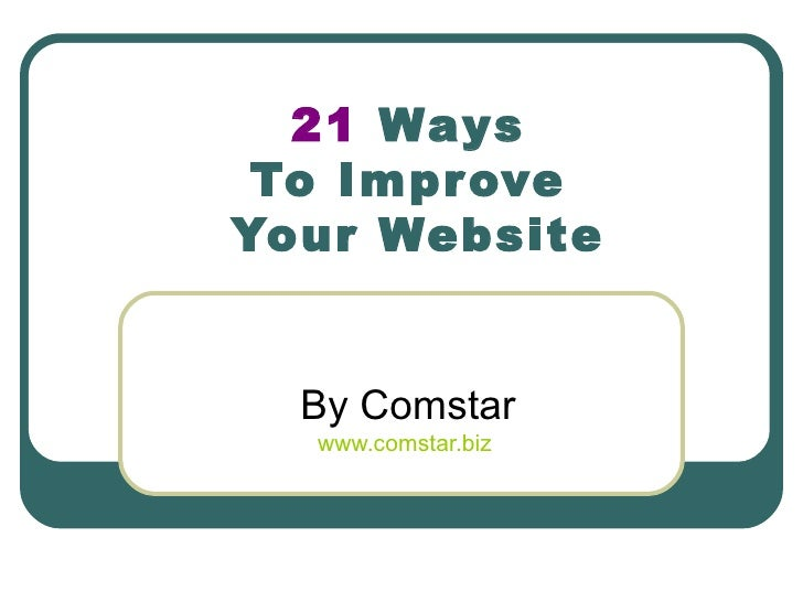 21  Ways  To Improve  Your Website By Comstar www.comstar.biz