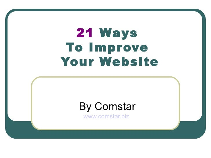 21  Ways  To Improve  Your Website By Comstar www.comstar.biz