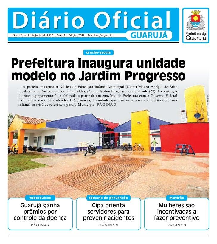 Diário OficialSexta-feira, 22 de junho de 2012 • Ano 11 • Edição: 2547 • Distribuição gratuita                            ...