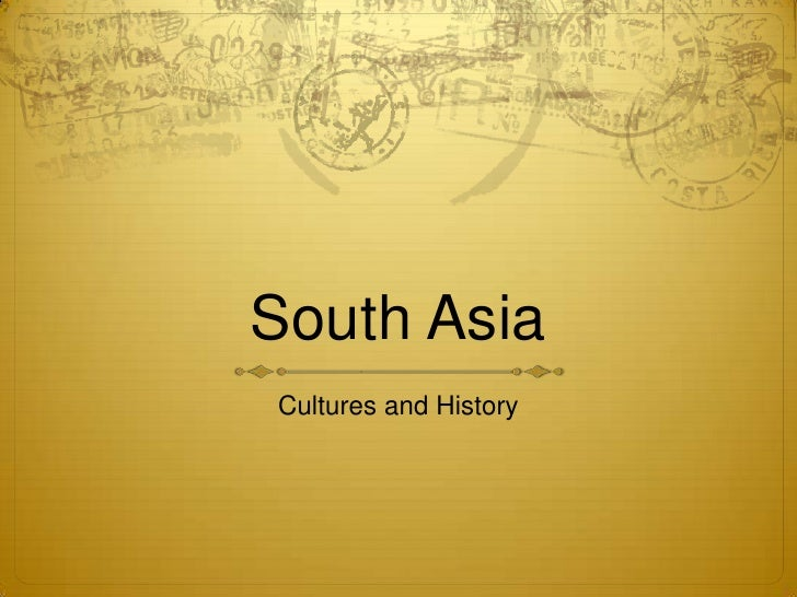 South Asia<br />Cultures and History<br />