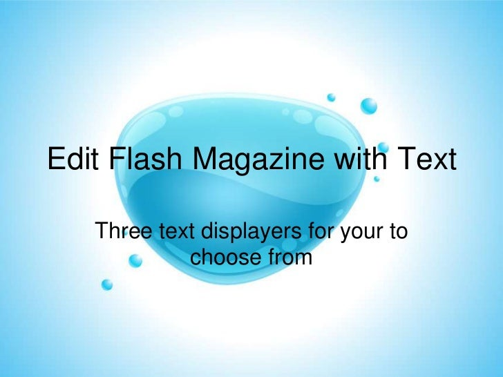 Edit Flash Magazine with Text   Three text displayers for your to            choose from